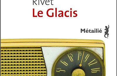 Le glacis - Monique Rivet