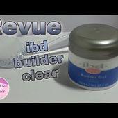 Revue n°1 : ibd gel builder clear