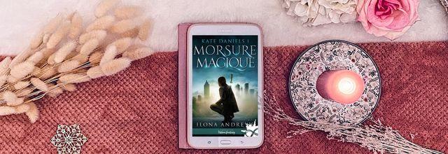 Morsure Magique (Kate Daniels, Tome 1) - Ilona Andrews