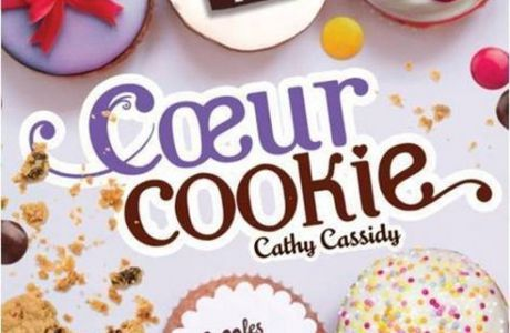 Les Filles au Chocolat, tome 6 : Coeur Cookie - Cathy Cassidy