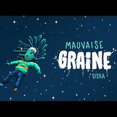 Siska - Mauvaise Graine