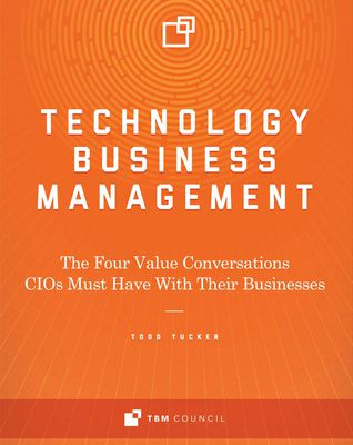 (ePub) DOWNLOAD FREE Technology Business Management: The Four Value Conversations CIOs Must Have With Their Businesses By Todd Tucker Free PDF