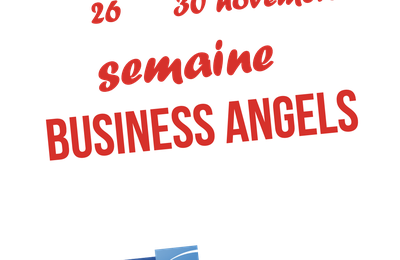 #Businessangel : La semaine des Business Angels