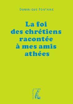 Conférence de Dominique Fontaine : La foi des Chrétiens racontée à mes amis athées
