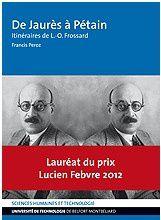 De Jaurès à Pétain. Itinéraires de L.-O. Frossard