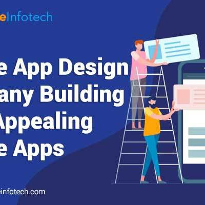 How a Mobile App Design Company Builds User Appealing Mobile Apps?