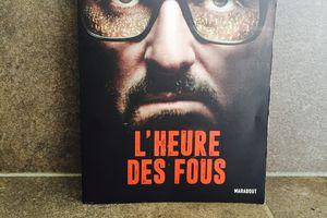 L'heure des fous, de Nicolas Lebel - Le combat des laissés-pour-compte!