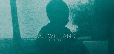 Unno - As we land