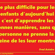 La citation du jour : Fred Astaire, les enfants et les bonnes manières