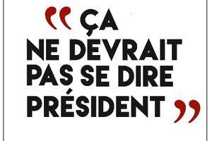 Gérard Davet et Fabrice Lhomme - Un Président ne devrait pas dire ça