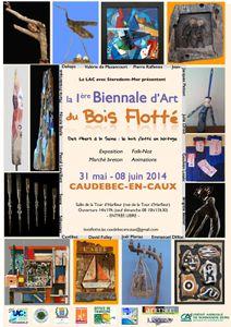 1ère Biennale d'Art du Bois Flotté du 31 mai au 8 juin 2014 à Caudebec-en-Caux - Seine Maritime - Haute Normandie - France - EU