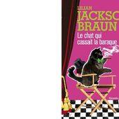 Lilian Jackson BRAUN : Le Chat qui cassait la baraque - Les Lectures de l'Oncle Paul