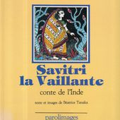 Savitri la Vaillante. Conte de l'Inde. Béatrice TANAKA - 1985 (Dès 5 ans) - VIVRELIVRE