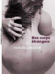 Nos corps étrangers de Carine Joaquim