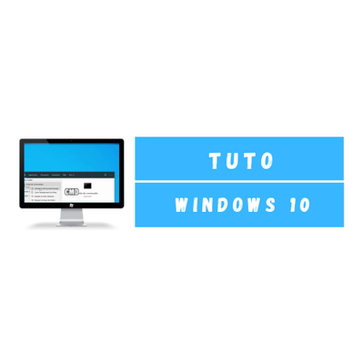 Tuto Windows 10