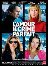 """""""L'amour est un crime parfait"""" : un film loin d'être parfait"""