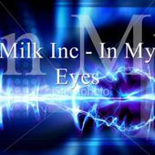 In My Eyes - Milk Inc