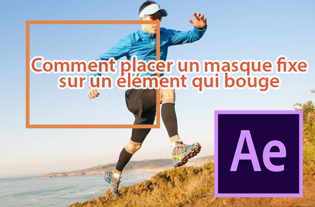 Comment placer un masque fixe sur un élément qui bouge - [AFTER EFFECTS]