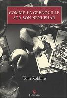 Comme la grenouille sur son nénuphar / Tom Robbins
