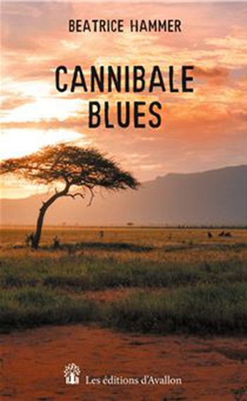 Cannibale Blues Béatrice Hammer