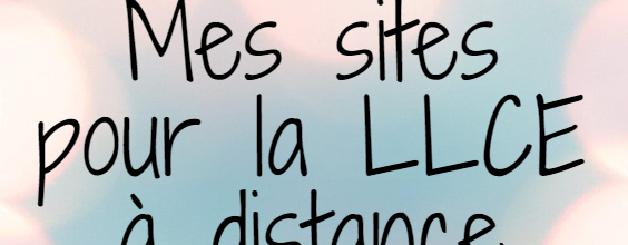 Les sites utiles pour la LLCE à distance