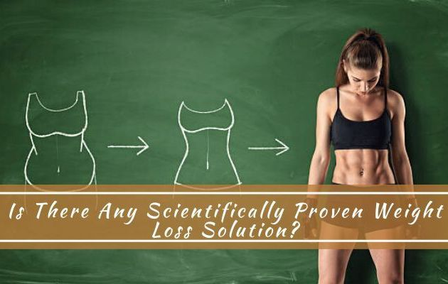 Is There Any Scientifically Proven Weight Loss Solution?