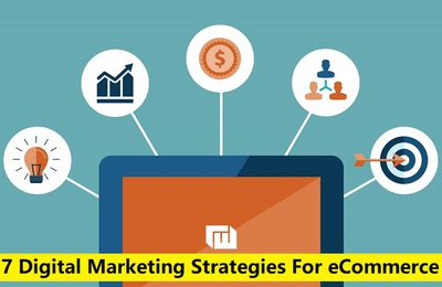 7 Digital Marketing Strategies For eCommerce