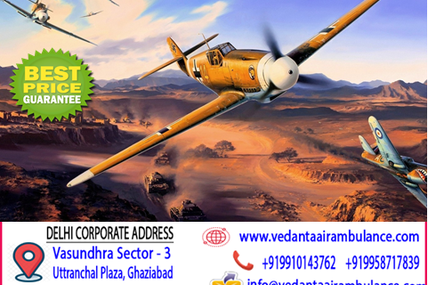 Highly-Established and Very Reliable Cost by Vedanta Air Ambulance Service in Kolkata