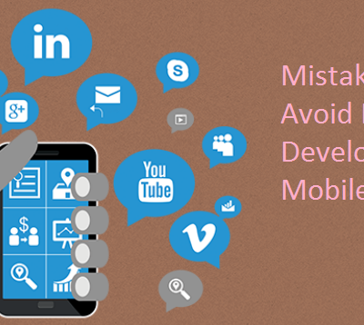 What Mistakes You should not do when developing Mobile APP?