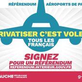 TOUT CE QU'IL FAUT SAVOIR SUR LE RÉFÉRENDUM D'INITIATIVE PARTAGÉE CONTRE LA PRIVATISATION DES AÉROPORTS DE PARIS (ADP)