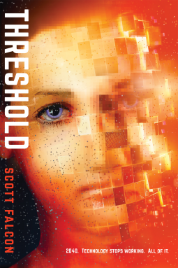 Threshold: 2040. Technology Stops Working. All of It. by Scott Falcon