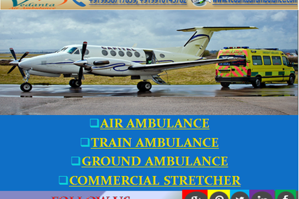 Kind Response and Affordable by Vedanta Air Ambulance Service in Jamshedpur