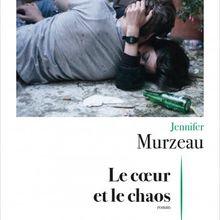 Le coeur et le chaos - Jennifer Murzeau