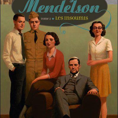La saga Mendelson, Tome 2 : Les Insoumis – Fabrice Colin