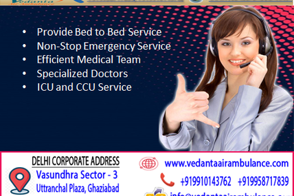 Well-Established With All Enabling Services at Low-Cost by Vedanta Air Ambulance Service in Gaya
