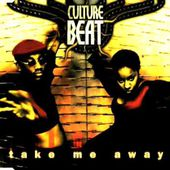 Culture Beat - Take Me Away (Sweetbox Hotpants Mix)