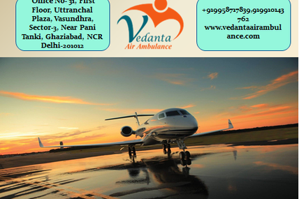 Playing a Vital Role in Patients Transportation Service- Vedanta Air Ambulance in Kolkata
