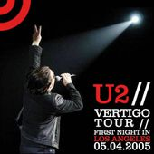 U2 -Vertigo Tour -05/04/2005 -Los Angeles, CA -USA - Staples Center - U2 BLOG
