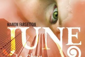June, tome 2 : Le Choix - Manon FARGETTON