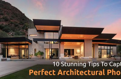 10 Stunning Tips To Capture Perfect Architectural Photos