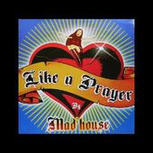 Mad house - Like A Prayer (Main mix) 2002