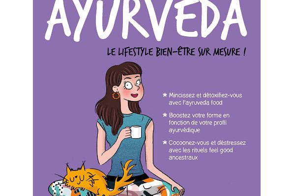 Mon cahier ayurveda, le lifestyle bien-être sur mesure par Eloise Figgé