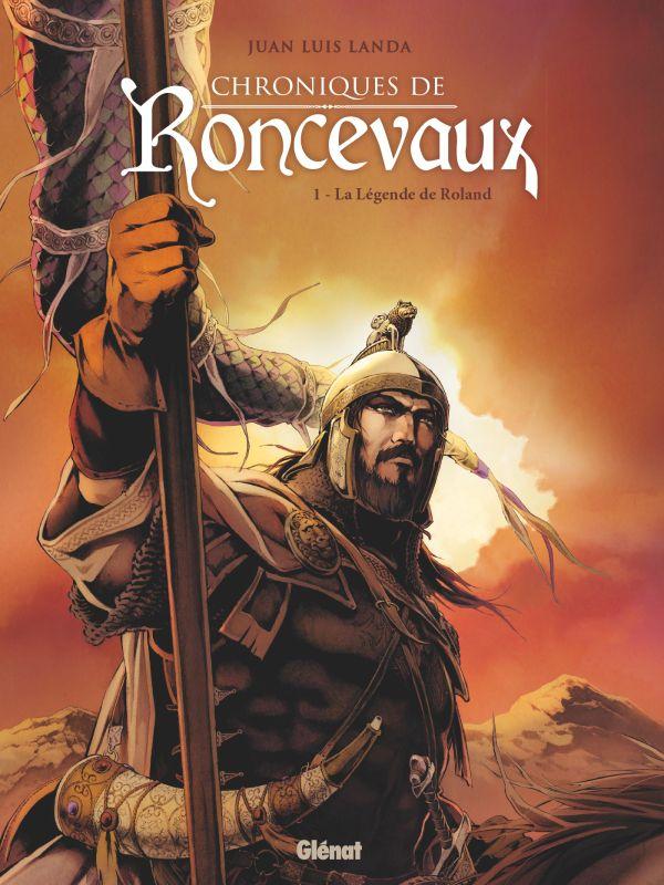 Chroniques de Roncevaux - Tome 1 La Légende de Roland / BANDE DESSINEE