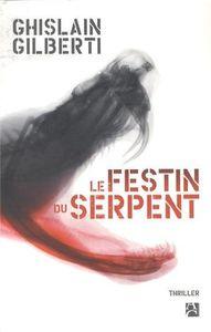 Le festin du serpent / Ghislain Gilberti