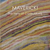 MAVERICK!: The New at Cavin-Morris