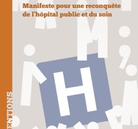 Manifeste pour une RECONQUÊTE de l'HÔPITAL PUBLIC