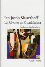 Jan Jacob Slauerhoff: La Révolte de Guadalajara