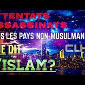 Attentats,assasinats dans les pays non-musulmans !! Que dit islam? - Salafidunord