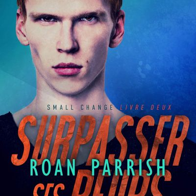 Small Change tome 2 : Surpasser ses peurs de Roan PARRISH