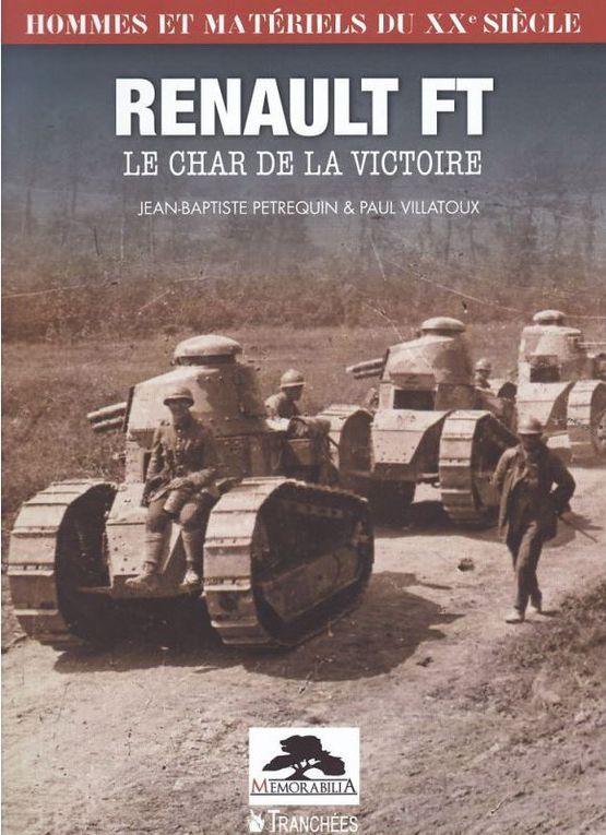 Nouveauté librairie : RENAULT FT-17 - LE CHAR DE LA VICTOIRE (Editions Tranchées)